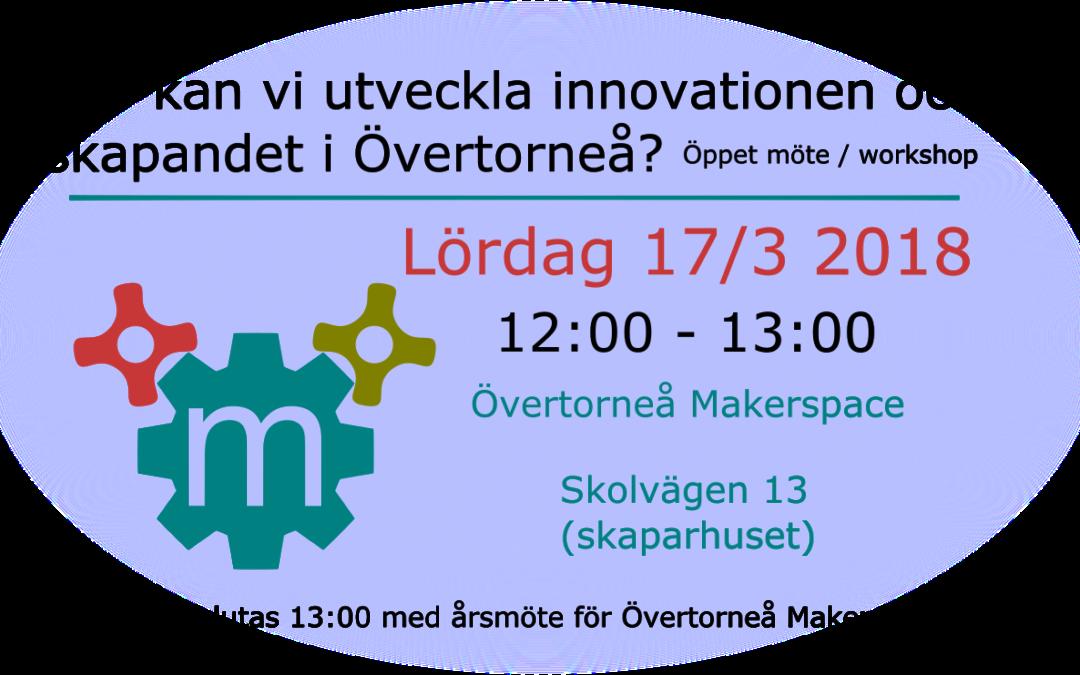 Lördag 17/3 2018 – Hur kan vi utveckla innovationen och skapande i Övertorneå?