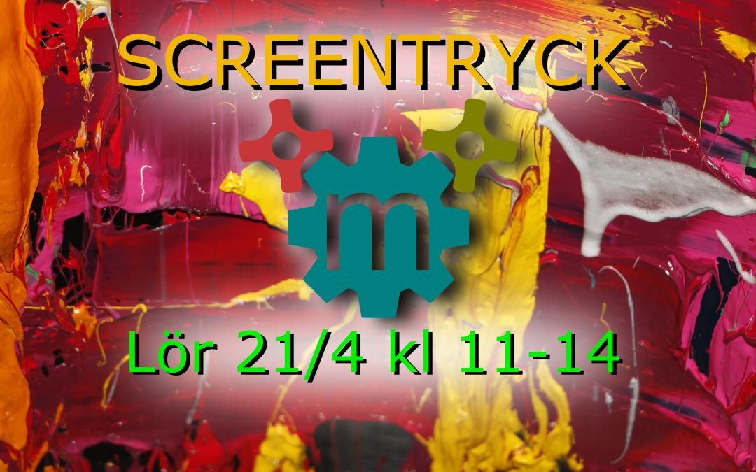 Screentryck lördag 21/4 kl 11-14